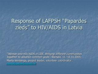 "Reaction of LAFPSH "" Papardes zieds "" to HIV/Helps in Latvia"