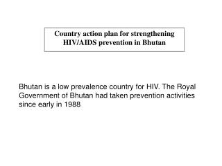 Nation activity arrangement for fortifying HIV/Helps counteractive action in Bhutan