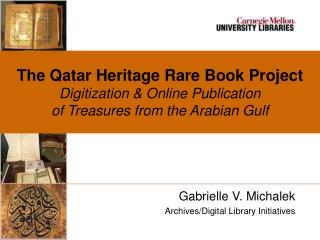 The Qatar Legacy Uncommon Book Venture Digitization and Online Distribution of Fortunes from the Middle Eastern Inlet
