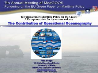 Towards a future Sea Arrangement for the Union: An European vision for the seas and oceans The Commitment of Operational