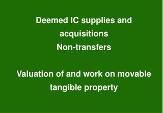 Considered IC supplies and acquisitions Non-exchanges Valuation of and work on portable substantial property