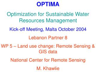 OPTIMA Advancement for Feasible Water Assets Administration Kick-off Meeting, Malta October 2004 Lebanon Accomplice 8