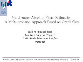 Multi-source Supreme Stage Estimation: A Multi-exactness Approach In light of Diagram Cuts
