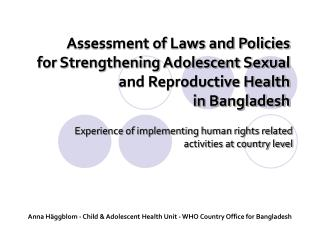 Evaluation of Laws and Arrangements for Fortifying Juvenile Sexual and Conceptive Wellbeing in Bangladesh
