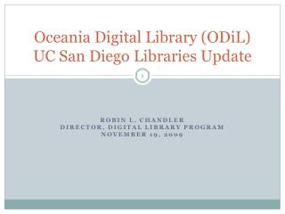 Oceania Advanced Library ( ODiL ) UC San Diego Libraries Overhaul