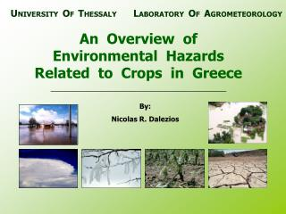 A Review of Ecological Perils Identified with Harvests in Greece
