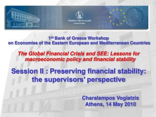 1 st Bank of Greece Workshop on Economies of the Eastern European and Mediterranean Nations