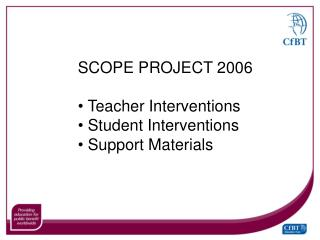 SCOPE Venture 2006 Instructor Mediations Understudy Intercessions Bolster Materials