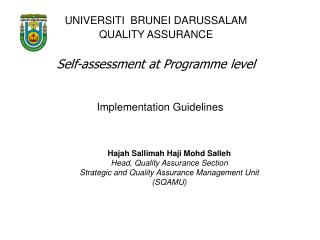 UNIVERSITI BRUNEI DARUSSALAM QUALITY Certification Self-evaluation at System level
