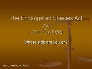 The Jeopardized Species Act versus Land Proprietors