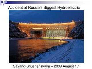 Mischance at Russia's Greatest Hydroelectric