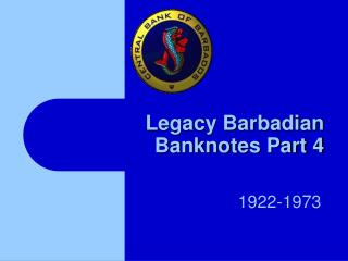 Legacy Barbadian Banknotes Section 4