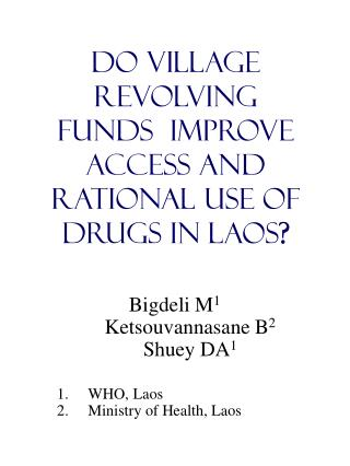 Do Town Spinning Reserves Enhance Access and Reasonable Utilization of Medications in Laos ?