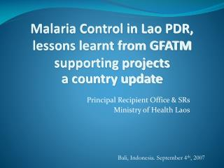 Intestinal sickness Control in Lao PDR, lessons learnt from GFATM supporting activities a nation overhaul