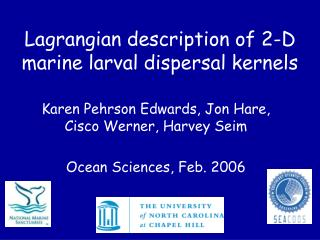 Lagrangian portrayal of 2-D marine larval dispersal parts