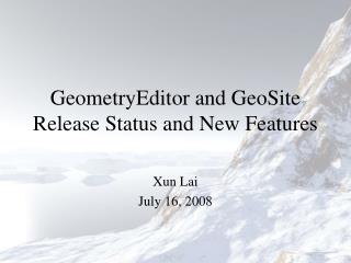 GeometryEditor and GeoSite Discharge Status and New Components