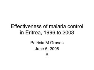 Viability of jungle fever control in Eritrea, 1996 to 2003