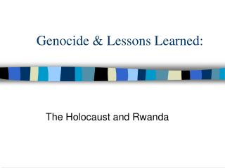 Genocide and Lessons Learned: