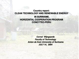 Nation report: CLEAN Innovation AND RENEWABLE Vitality IN SURINAME. Flat Participation PROGRAM CONCYTEC-PERU