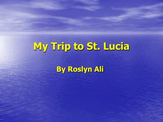 My Outing to St. Lucia