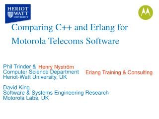 Phil Trinder and Software engineering Division Heriot-Watt College, UK David Lord Programming and Frameworks Designing E