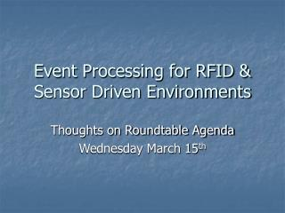 Occasion Preparing for RFID and Sensor Driven Situations