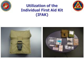 Usage of the Individual Medical aid Pack (IFAK)