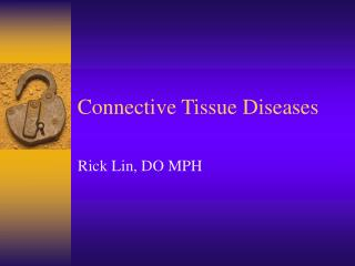 Connective Tissue Sicknesses