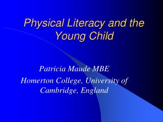 Physical Proficiency and the Youthful Youngster