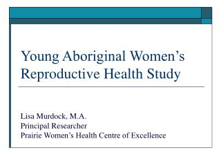 Youthful Native Ladies' Conceptive Wellbeing Study
