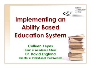 Actualizing a Capacity Based Instruction Framework Colleen Keyes Senior member of Scholarly Undertakings Dr. David Brita