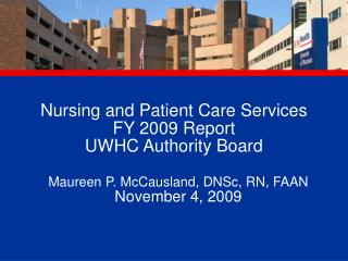 Nursing and Patient Consideration Administrations FY 2009 Report UWHC Power Board