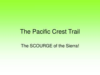 The Pacific Peak Trail