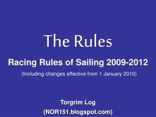 The Guidelines Hustling Principles of Cruising 2009-2012 (Counting changes viable from 1 January 2010) Torgrim Log (NOR1