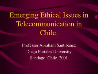 Developing Moral Issues in Telecom in Chile.