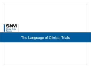 The Dialect of Clinical Trials