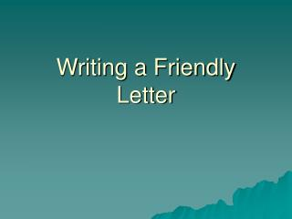 Composing a Cordial Letter