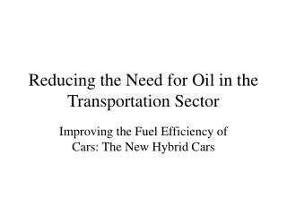 Lessening the Requirement for Oil in the Transportation Area