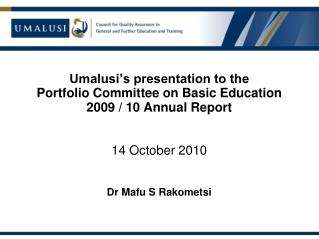 Umalusi's presentation to the Portfolio Board of trustees on Fundamental Instruction 2009/10 Yearly Report 14 October 20
