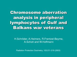 Chromosome abnormality examination in fringe lymphocytes of Inlet and Balkans war veterans