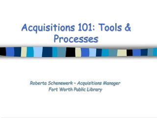 Acquisitions 101: Apparatuses and Procedures