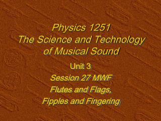 Material science 1251 The Science and Innovation of Musical Sound