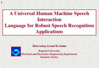 An All inclusive Human Machine Discourse Cooperation Dialect for Hearty Discourse Acknowledgment Applications