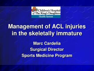 Administration of ACL wounds in the skeletally juvenile