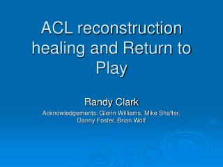 ACL remaking recuperating and Come back to Play