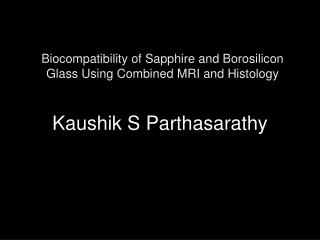 Biocompatibility of Sapphire and Borosilicon Glass Utilizing Joined X-ray and Histology