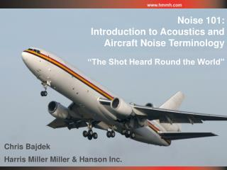 Commotion 101: Prologue to Acoustics and Airplane Clamor Phrasing