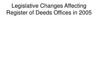 Authoritative Changes Influencing Register of Deeds Workplaces in 2005