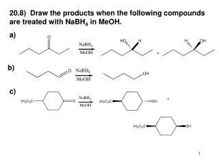 20.8) Draw the items when the accompanying mixes are treated with NaBH 4 in MeOH. a)