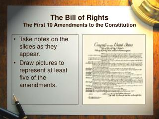 The Bill of Rights The Initial 10 Alterations to the Constitution